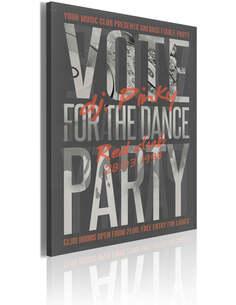 Tableau VOTE FOR THE DANCE PARTY! - par Artgeist