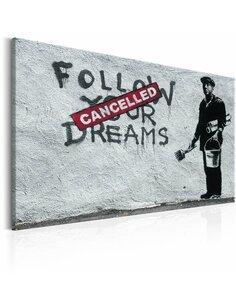 Tableau FOLLOW YOUR DREAMS CANCELLED BY BANKSY - par Artgeist