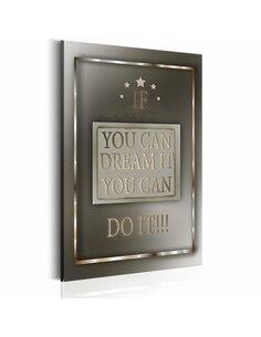 Tableau Citation motivante IF YOU CAN DREAM IT - par Artgeist