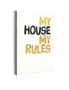 Tableau ma maison MY HOUSE, MY RULES - par Artgeist