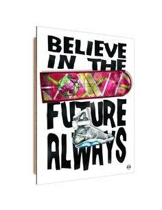 Tableau Believe in the future imprimé sur bois